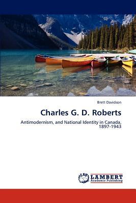 Charles G. D. Roberts by Brett Davidson