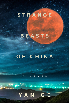 Strange Beasts of China by Yan Ge