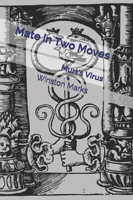 Mate in Two Moves: Murt's Virus by Winston K. Marks