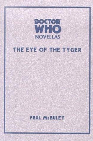 Doctor Who: Eye of the Tyger by Paul McAuley, Neil Gaiman