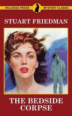 The Bedside Corpse by Stuart Friedman