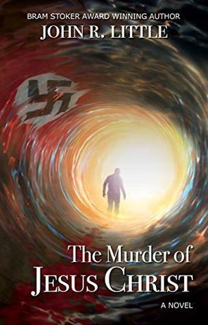 The Murder of Jesus Christ by John R. Little, Tomislav Tikulin