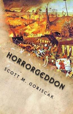 Horrorgeddon by Scott M. Goriscak