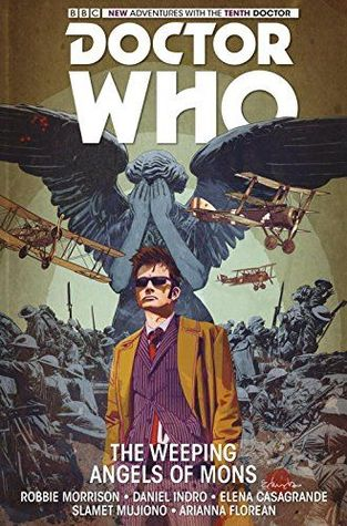 Doctor Who: The Tenth Doctor, Vol. 2: The Weeping Angels of Mons by Robbie Morrison, Elena Casagrande, Daniel Indro