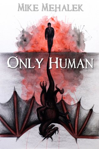 Only Human by Mike Mehalek