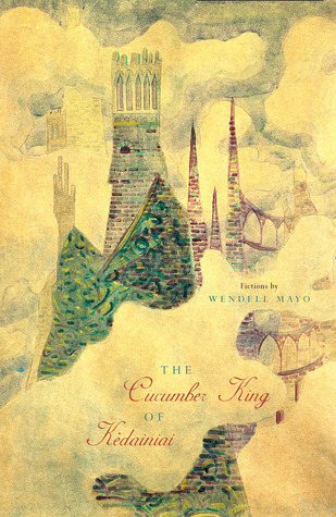 The Cucumber King of Kedainiai by Wendell Mayo