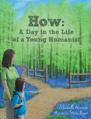 How: A Day in the Life of a Young Humanist by Michelle Iturrate