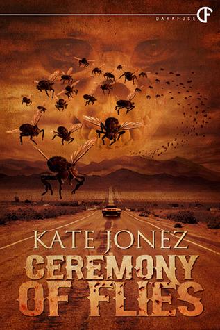 Ceremony of Flies by Kate Jonez