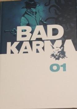 Bad Karma by B. Clay Moore, Seth Peck, Jeremy Haun, Alex Grecian