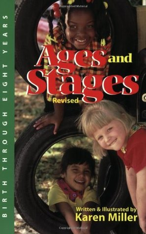 Ages and Stages by Karen Miller