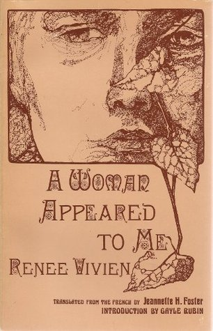 A Woman Appeared to Me by Gayle Rubin, Jeannette Howard Foster, Renée Vivien