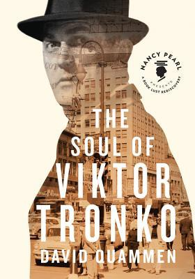 The Soul of Viktor Tronko by Nancy Pearl, David Quammen