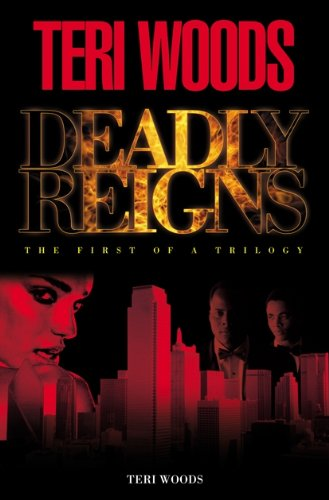 Deadly Reigns I by Curtis Smith, Teri Woods