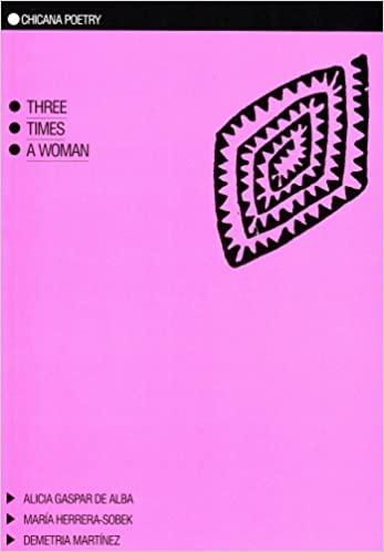 Three Times a Woman by Alicia Gaspar De Alba, Demetria Martínez
