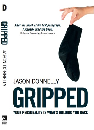 Gripped: Your Personality is What's Holding You Back by Jason Donnelly