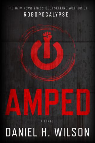 Amped by Daniel H. Wilson
