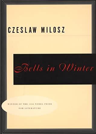 Bells In Winter by Czesław Miłosz