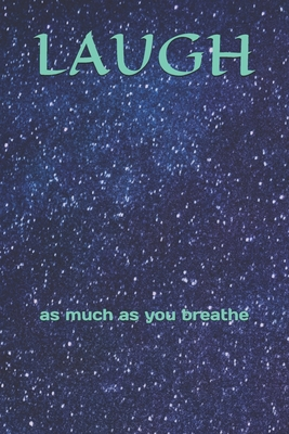 Laugh: as much as you breathe by S.