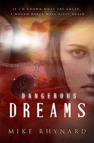 Dangerous Dreams: A Story of the Lost Colony of Roanoke by Mike Rhynard