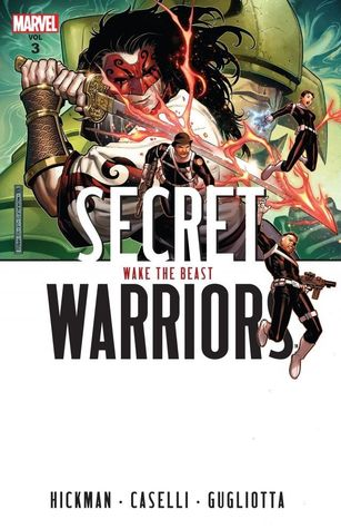 Secret Warriors, Volume 3: Wake the Beast by Gianluca Gugliotta, Jonathan Hickman, Stefano Caselli
