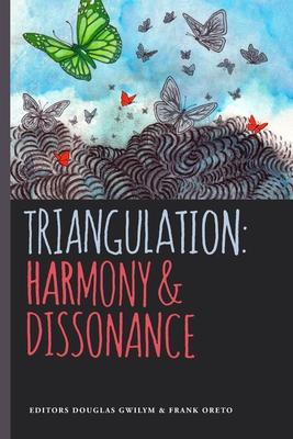 Triangulation: Harmony & Dissonance by Frank Oreto, Michael McGlade, Tamoha Sengupta