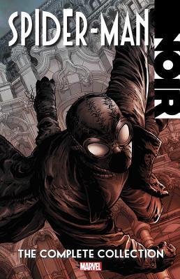 Spider-Man Noir: The Complete Collection by Paco Díaz, Carmine Di Giandomenico, Roger Stern, David Hine, Fabrice Sapolsky, Bob McLeod, Richard Isanove