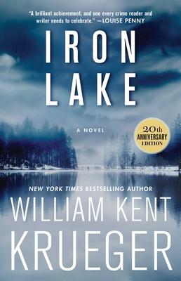 Iron Lake (20th Anniversary Edition), Volume 1 by William Kent Krueger