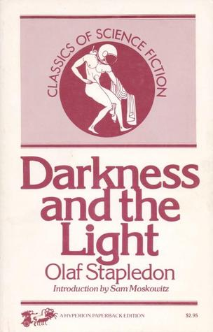 Darkness and the Light by Sam Moskowitz, Olaf Stapledon
