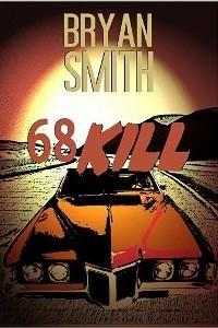 68 Kill by Bryan Smith