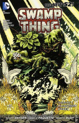 Swamp Thing, Volume 1: Raise Them Bones by Víctor Ibáñez, Scott Snyder, Sean Parsons, Marco Rudy, Michel Lacombe, Yanick Paquette