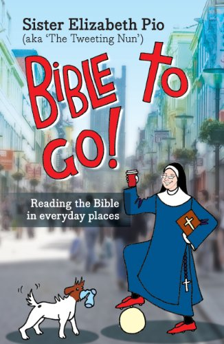 Bible to Go!: Reading the Bible in Everyday Places by Elizabeth Pio
