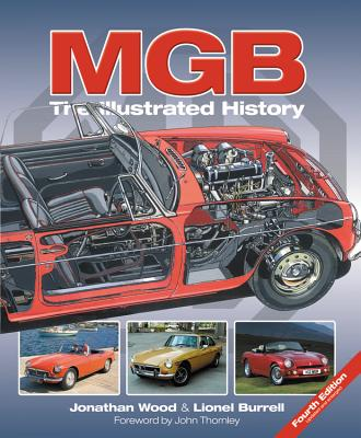 MGB the Illustrated History, 4th Edition: Updated and Enlarged by Lionel Burrell, Jonathan Wood