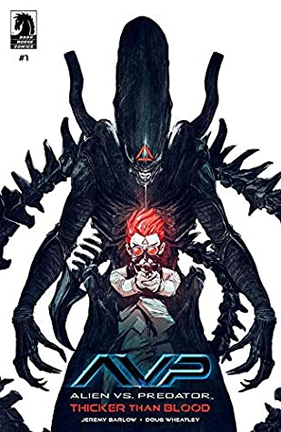Alien vs. Predator: Thicker Than Blood #1 (Aliens vs. Predator) by Jeremy Barlow, Chun Lo, Michael Heisler, Doug Wheatly, Rain Beredo