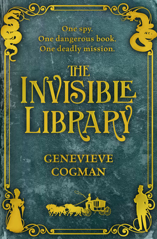 The Invisible Library by Genevieve Cogman