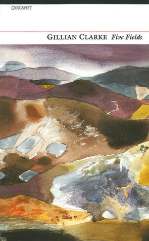 Five Fields by Gillian Clarke