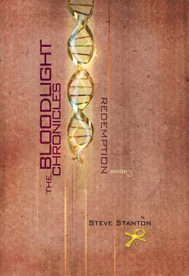 The Bloodlight Chronicles: Redemption by Steve Stanton