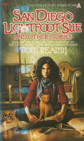 San Diego Lightfoot Sue and Other Stories by Tom Reamy