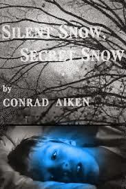 Silent Snow, Secret Snow by Conrad Aiken
