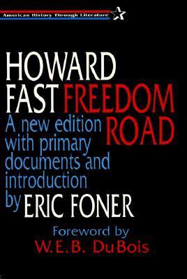 Freedom Road by Eric Foner, Howard Fast, W.E.B. Du Bois