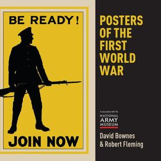 Posters of the First World War by Robert Fleming, David Bownes