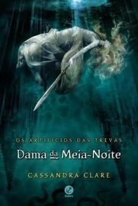 Dama da Meia-Noite by Cassandra Clare