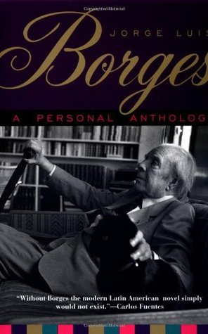 A Personal Anthology by Jorge Luis Borges, Anthony Kerrigan