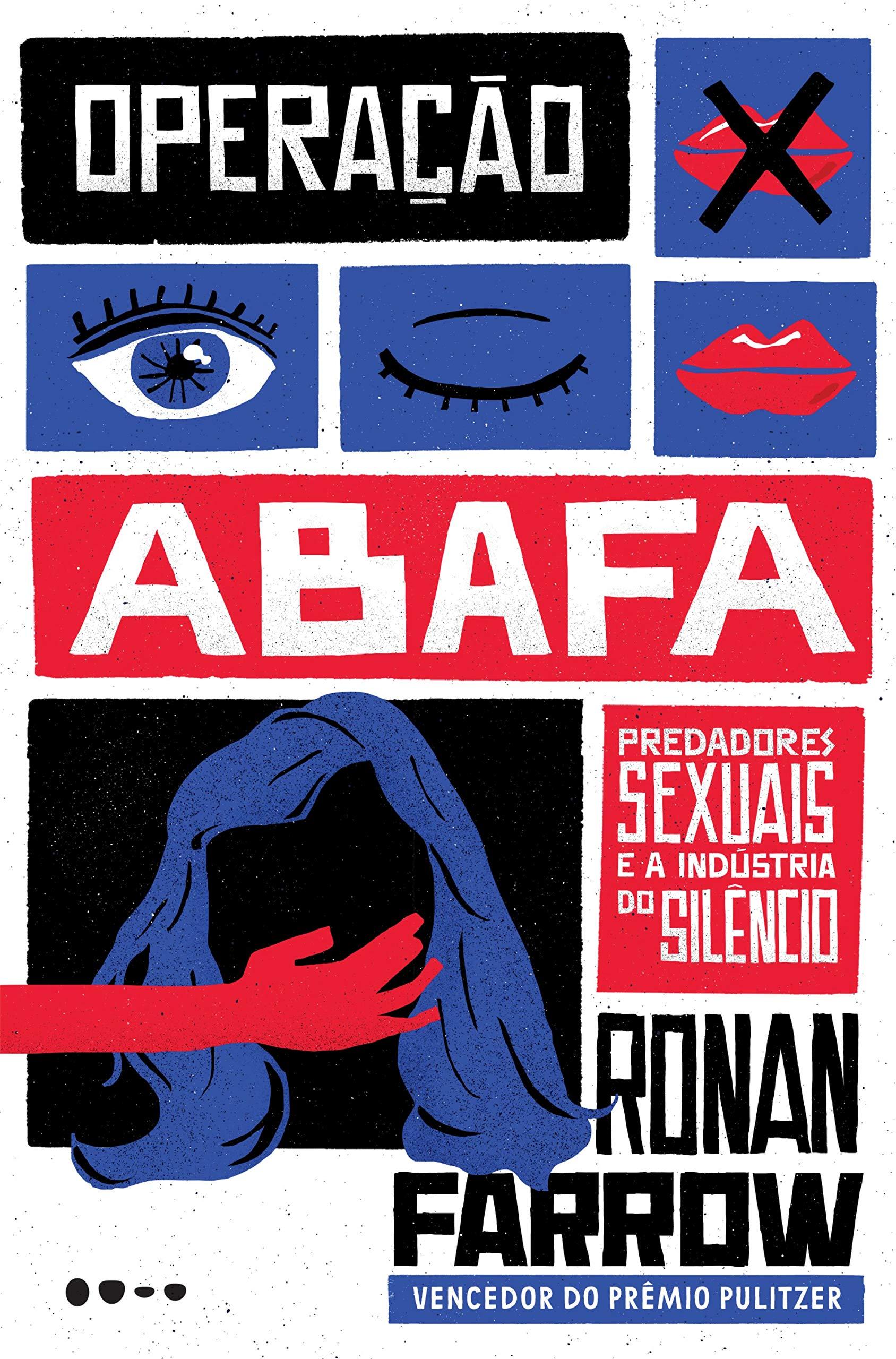 Operação abafa: Predadores sexuais e a industria do silêncio by Ronan Farrow