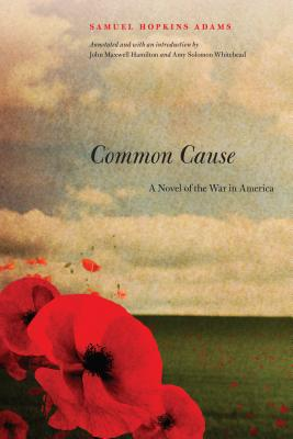 Common Cause: A Novel of the War in America by Samuel Hopkins Adams