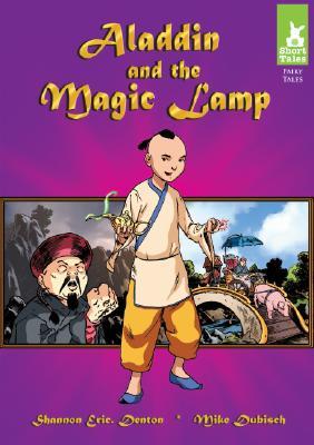 Aladdin and the Magic Lamp by Shannon Eric Denton