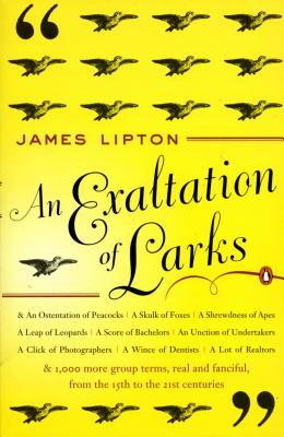 An Exaltation of Larks: The Ultimate Edition by James Lipton