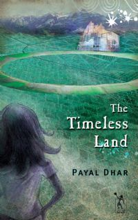The Timeless Land by Payal Dhar