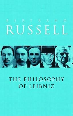 A Critical Exposition of the Philosophy of Leibniz by John G. Slater, Bertrand Russell