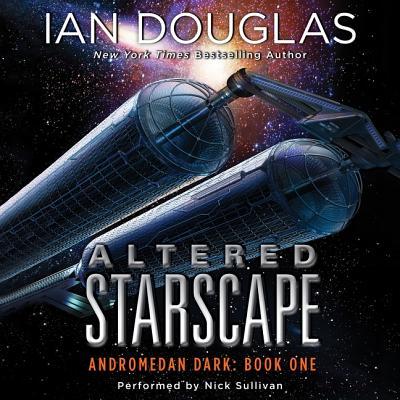 Altered Starscape: Andromedan Dark: Book One by Ian Douglas