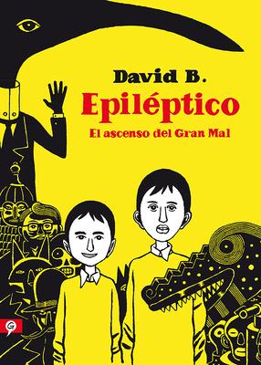 Epiléptico: El Ascenso del Gran Mal / Epileptic by David B